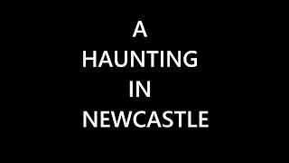 A Haunting In Newcastle Teaser
