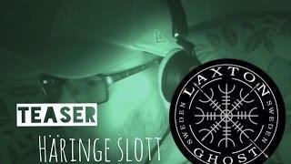 L.T.G.S Ghosthunt Teaser of Häringe Slott / Haunted Castle LaxTon Ghost Sweden Spökjägare