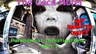 Cecil Hotel Most Scary Encounters Captured on Film P1 MY HAUNTED DIARY paranormal