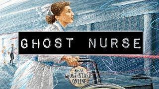 Ghost Nurse | Ghost Stories, Paranormal, Supernatural, Hauntings, Horror