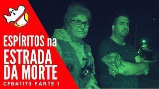 Espíritos se comunicam na Estrada da Morte Sumaré CFB#1173 Parte 1- Caça Fantasmas Brasil