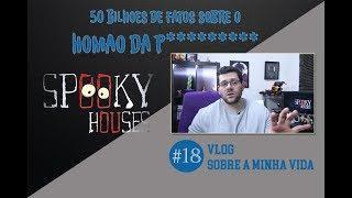Spooky Vlog - A Décima Oitava História
