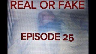 Real or Fake Episode 25
