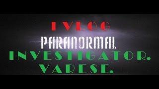 Vlog della paranormal. investigator.varese