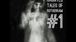Real Haunted Tales Of Rotherham GHOST Stories - Road Show #1