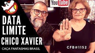 Data Limite Chico Xavier CFB#1152 - Caça Fantasmas Brasil