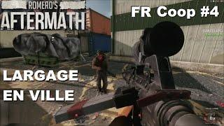 ☣ Romero's Aftermath [FR] #4 Largage en ville (Coop Ft FlappyBoy54)
