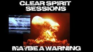 "Clear Spirit Sessions. ""AN EXTINCTION"" - ""ASK FOR GOD""...intense messages"