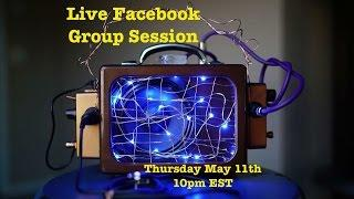 Announcement: Live FB Group Session Thursday May 11th 10pm EST