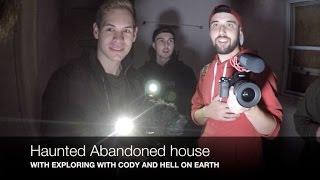 HAUNTED (GIBSON HOUSE)  WITH CODY AND HELL ON EARTH!