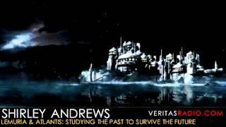 Veritas Radio - Shirley Andrews - Lemuria & Atlantis: Studying the Past to Survive the Future