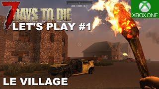 ☣ 7 DAYS TO DIE - Xbox one / PS4 # 01 La grotte et le village [FR] Let's play