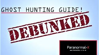 Real PARANORMAL Activity? | GHOST Hunting For Beginners Guide | The Importance of DEBUNKING!