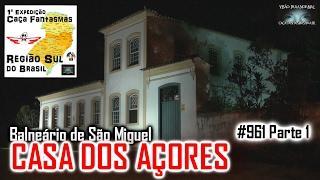 Museu Etnográfico Casa dos Açores - Caça Fantasmas Brasil - #961 Parte 1