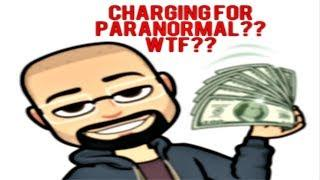 Charging For Paranormal Services??? HELL NO!