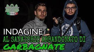 INDAGINE AL SANATORIO ABBANDONATO DI GARBAGNATE