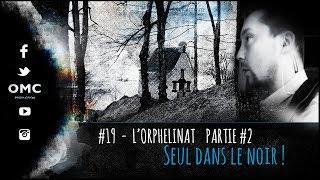๏ #19 L'ORPHELINAT 2ème partie - PROJET ACTIVITY, seul dans le noir