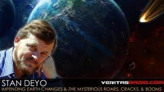 Stan Deyo on VeritasRadio.com | Impending Earth Changes & The Mysterious, Roars, Cracks, & Booms