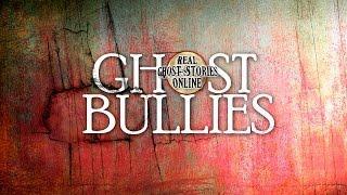 Ghost Bully   Ghost Stories, Paranormal, Supernatural, Hauntings, Horror