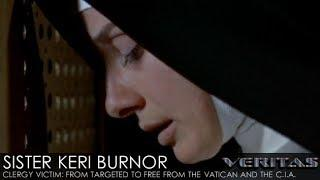 Sister Keri Burnor - Clergy Victim: From Targeted to Free from the Vatican and the C.I.A.