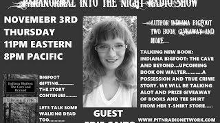 Paranormal Into The NIght With Edie Caito Indiana Bigfoot The Cave and Beyond