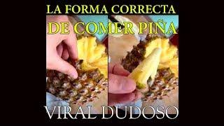 LA FORMA CORRECTA DE COMER PIÑA - VIDEO VIRAL