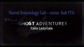 Cacciatori di fantasmi Sub Ita - Secret Scientology Lab 12X02 - Ghost Adventures