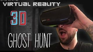 GHOST HUNTING IN VIRTUAL REALITY VR