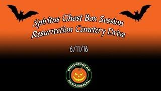 Spiritus Ghost Box Session at Resurrection Cemetery 6/11/16