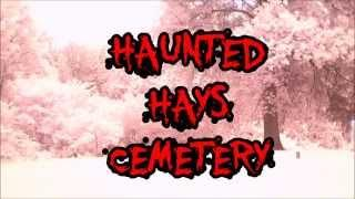 HAUNTED HAYS CEMETERY
