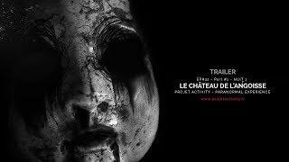 Trailer - Ep#32 - Partie #1 - Nuit #1 - Le château de l'angoisse