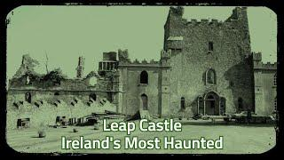 Leap Castle | Ireland's Most Haunted | Spirit Box