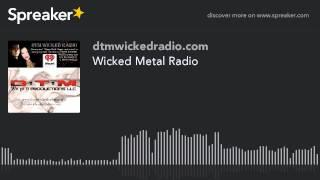 Wicked Metal Radio (part 7 of 7)