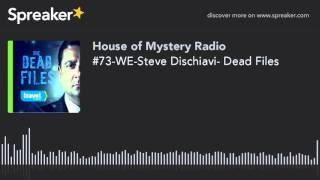 10 Steve Dischiavi- Dead Files