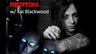 Paranormal Perceptions w/ Kai Blackwood: Strange Things & Aliens