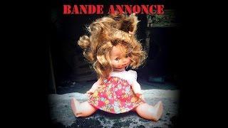 """"""" La maison aux poupées """" (BANDE ANNONCE)"""