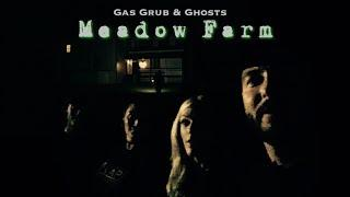 Meadow Farm: Filming a Documentary - Gas Grub and Ghosts