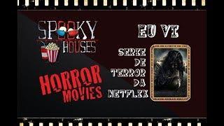 """Spooky Movies - Comentando a Série """"Eu Vi"""" da Netflix"""