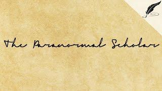 DECIDE | The Paranormal Scholar Channel Trailer