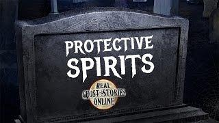 Protective Spirits | Ghosts, Paranormal, Supernatural and Horror