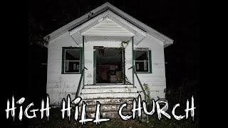 Demon Speaks It's Name At The Very Abandoned And Haunted High Hill Church