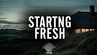 Starting Fresh | Ghost Stories, Paranormal, Supernatural, Hauntings, Horror