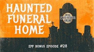 Haunted Funereal Home Ghosts, Paranormal, Supernatural and Horror