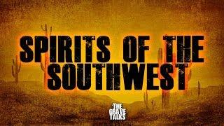 Spirits of The Southwest | The Grave Talks