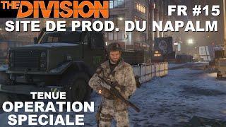 ☣ The Division [FR] Walkthrough Intégrale #15 Site de Prod du Napalm (Tenue Opération Spéciale)