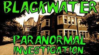HBI HAUNTED BRITAIN INVESTIGATIONS - BLACKWATER PARANORMAL INVESTIGATION