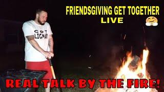 FRIENDSGIVING STREAM BY THE FIRE
