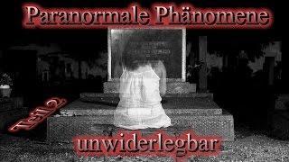 Paranormale Phänomene - unwiderlegbar, Teil 2