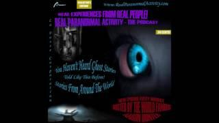 Real Paranormal Activity - The Podcast S2E77 | Ghost Stories | Paranormal and the Supernatural