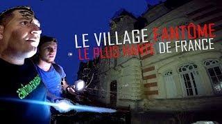 ON EXPLORE LE VILLAGE FANTÔME LE PLUS HANTÉ DE FRANCE AVEC MCSKYZ (Chasseur de Fantômes) URBEX